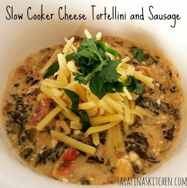 Slow Cooker Cheese Tortellini and Sausage   Sarafina's Kitchen